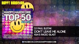 49 DJ Paul Elstak - Don't Leave Me Alone (K&A'S Radio Blast)