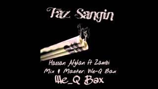 Hassan Afghan ft Zombi - Faz Sangin (We_Q Bax)