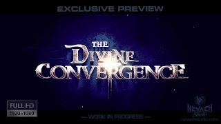 The Divine Convergence - Exclusive Movie Preview - Work In Progress