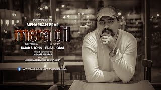 Mera Dil : Meharban Brar   Full Official Music Video   Punjabi Song 2015