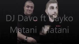 DJ Davo ft Hayko Spitakci - Matani Matani (PREMIERA 2016)