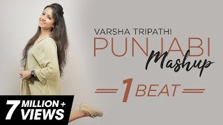 1 BEAT Punjabi Mashup  | Varsha Tripathi