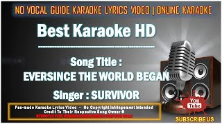 Survivor - Eversince The World Began | Karaoke | No Vocal | Minus One Lyrics Video HD