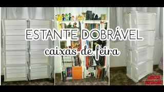 DIY: ESTANTE DOBRÁVEL feito com CAIXAS DE FEIRA | Garota VintaGeek