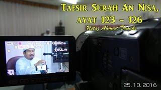 [25.10.16] Tafsir An Nisa,ayat 123 hingga 126-Ustaz Ahmad Dusuki
