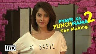 Pyaar Ka Punchnama 2 | The Making - Part 2 | Chiku, Kusum & Supriya