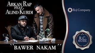 Arkan Feat. Alind Kurdi - Bawer Nakam (OFFICIAL VIDEO) - 2019 - By R.C.MUSIC