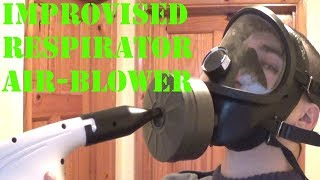 Improvised Respirator air blower/positive pressure test