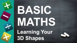 BASIC MATHS - Learning Your 3D Shapes (for Key Stage 2 + 3, GCSEs, and Beginners)