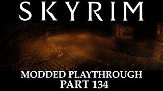 Skyrim Modded Playthrough - Part 134