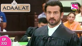 Adaalat - अदालत - Episode 332 - 21st August, 2017