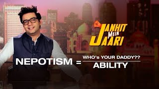 Nepotism - A Curse or a Boon I Janhit Mein Jaari I Happii Fi I Ketan Singh