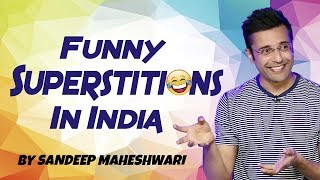 Funny Superstitions in India - By Sandeep Maheshwari I Hindi