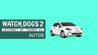 Watch Dogs 2 - Internet of things #1: Autos | Ubisoft [DE]