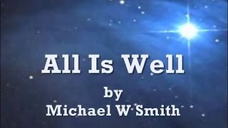 All Is Well by Michael W Smith Lyrics