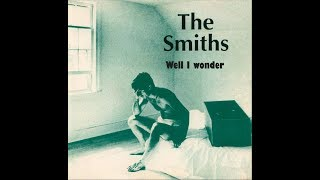 The Smiths    Well I Wonder