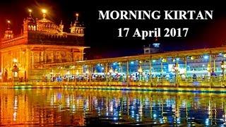 Morning Kirtan From Darbar Sahib 17 April 2017
