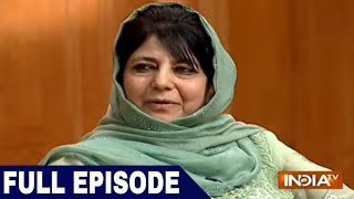 Mehbooba Mufti in Aap Ki Adalat (Full Interview)