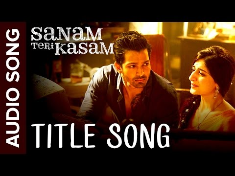 Xxx Mp4 Sanam Teri Kasam Title Song Full Audio Harshvardhan Mawra Himesh Reshammiya Ankit Tiwari 3gp Sex