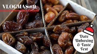 Fresh Date Unboxing & Taste Test w/ 5 Varieties   VLOGMAS Day 9