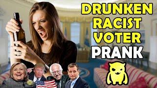 Drunken Racist Voter Prank - Ownage Pranks