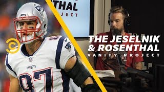 Rob Gronkowski Will Only Play with Tom Brady - The Jeselnik & Rosenthal Vanity Project