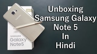 Samsung Galaxy Note 5 Gold Platinum Unboxing In Hindi