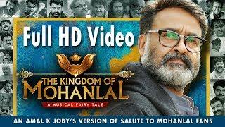 The Kingdom Of Mohanlal   Full Length HD Musical Video   Amal K Joby   Vijai Nelliz   GopuKrishna