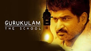 Gurukulam - The School   A Film by Shiva Kumar BVR