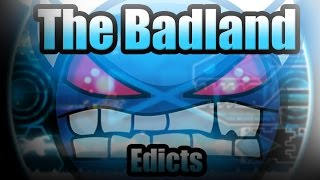 AMAZING DEMON!!! The Badland - by Edicts [Geometry Dash 2.0]