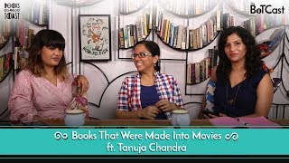 BoTCast Episode 18 feat. Tanuja Chandra - Books That Were Made Into Movies