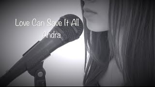 Andra - Love Can Save It All (Jennifer Sandino Cover)