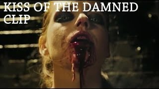 Kiss of the Damned - clip