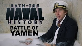 Bath Tub Naval History - Battle of Yamen