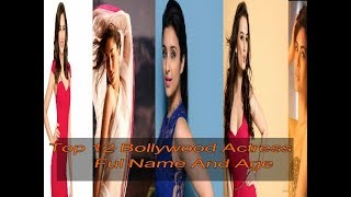 Top 12 Hindi Actress With name and age in Bollywood. the best actresses in the world 2017