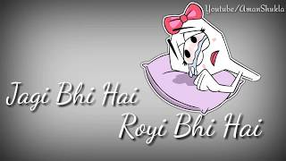 Jagi bhi hai royi bhi hai..(Female version)||Sad Romantic Whatsapp status video||