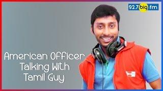 RJ பாலாஜி - RJ Balaji   American Officer Talking With Tamil Guy   Cross Talk