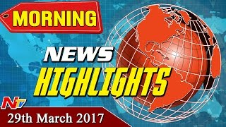 Morning News Highlights || 29th April 2017 || NTV