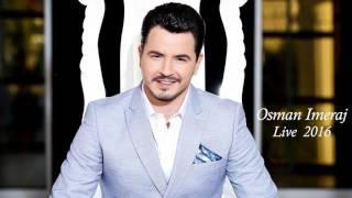 Osman Imeraj - Hajde ta vallzojna vallen e Rugoves (Live 2016)