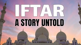 Iftar - A Story Untold | Meaning of Iftar |  Ramdan | Iftar Party |