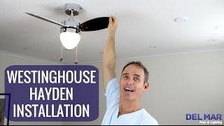 Westinghouse Hayden Ceiling Fan Installation