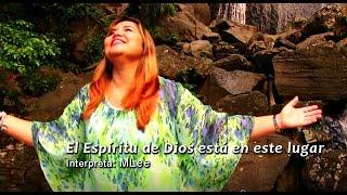 El Espíritu de Dios está en este lugar (MLee)