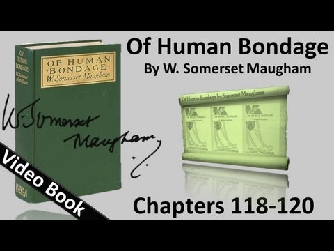 Chs 118-120 - Of Human Bondage by W. Somerset Maugham