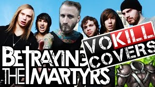 BETRAYING THE MARTYRS - Where The World Ends (VOKILL COVER)