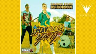 Playboys - Tylko Ty (Remix by Robson)
