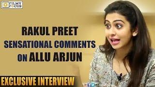 Rakul Preet Singh Sensational Comments on Allu Arjun - Filmyfocus.com