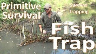 Primitive Fish Trap -Survival Basics- Build and Catch