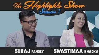 Actors SURAJ PANDEY & SWASTIMA KHADKA @ THE HIGHLIGHTS SHOW | Season 2 | Ep. 13 | LOVE LOVE LOVE