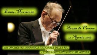 Ennio Morricone - Live all'Arena di Verona (22 Agosto 2013)