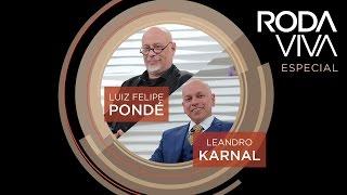 Roda Viva Especial - Leandro Karnal e Luis Felipe Pondé